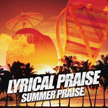 Lyrical-Praise-Summer-Praise