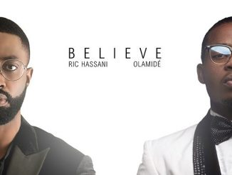 Download Ric Hassani Ft. Olamide – Believe (Remix)