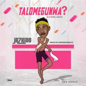 Download Jazkido Talomegunwa