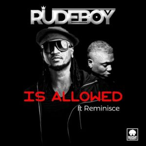 "Rudeboy (P-Square) - ""Is Allowed"" ft. Reminisce"