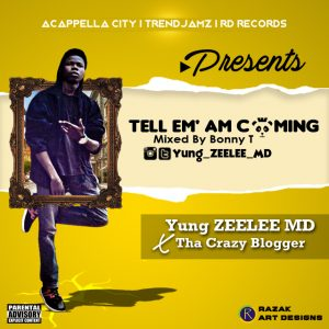 yung-zeelee-md-tell-em-am-coming-art-300x300