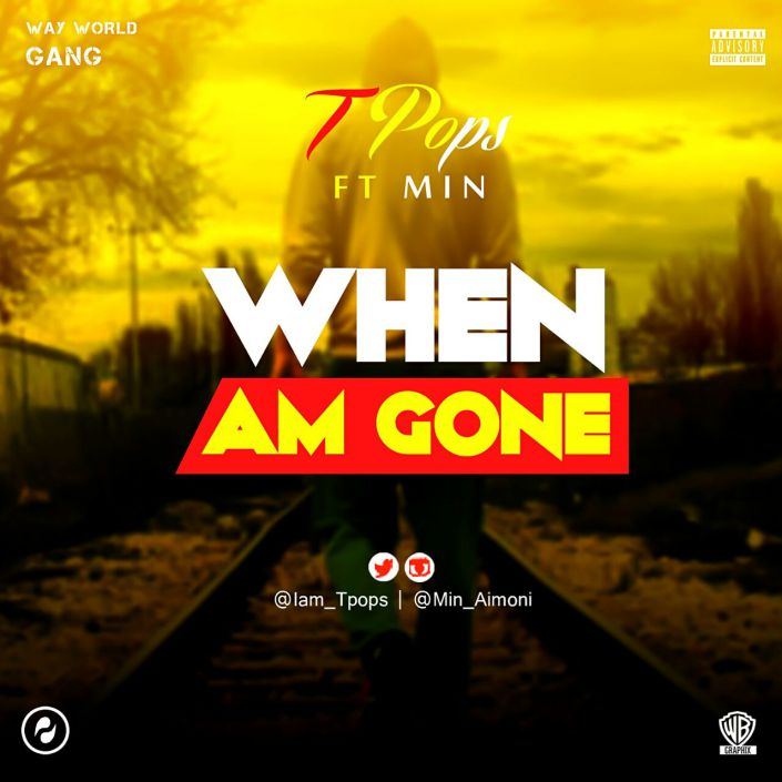 TPops Ft Min - When Am Gone || Ijebuloaded.com