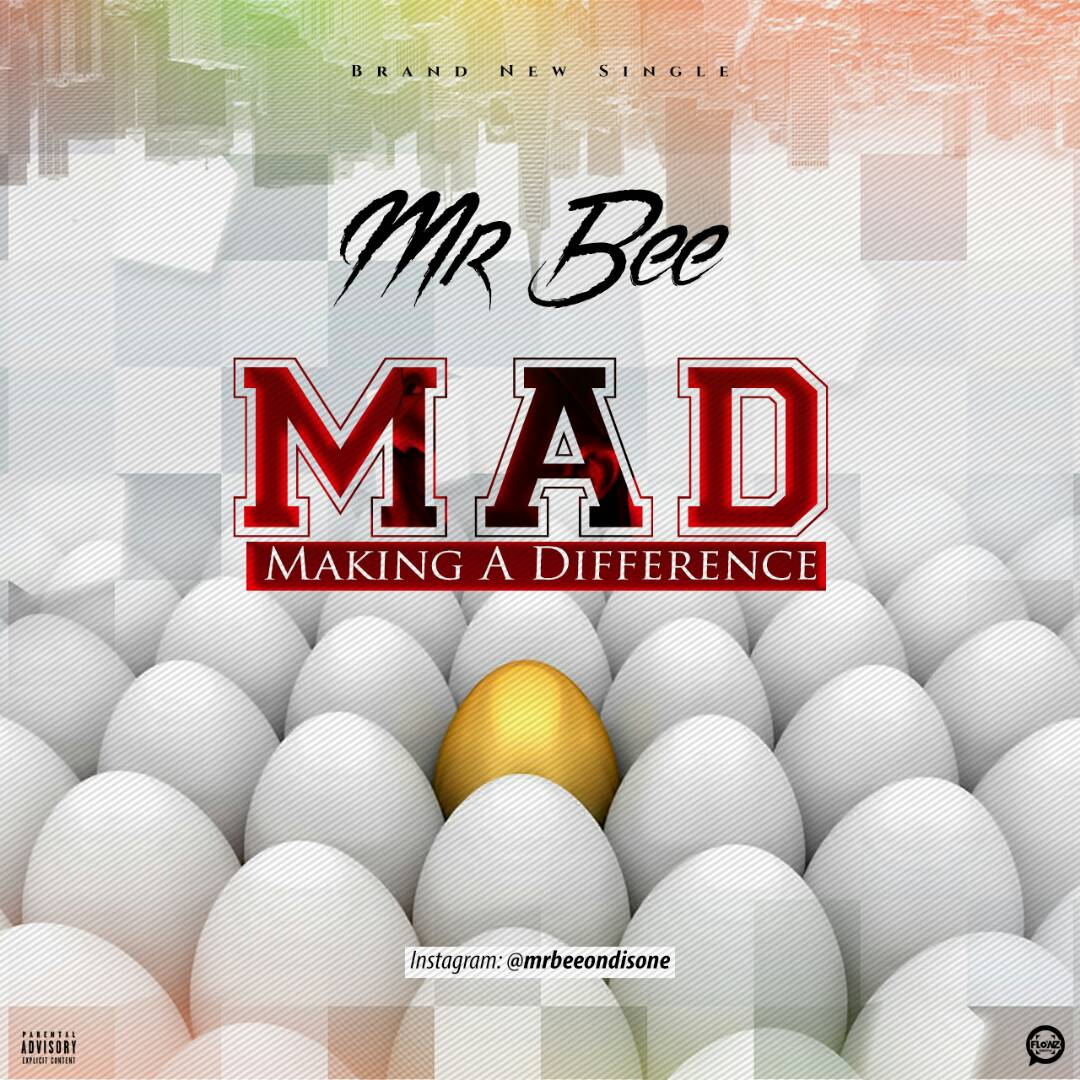 "MR Bee - ""MAD (Making A Difference)"""