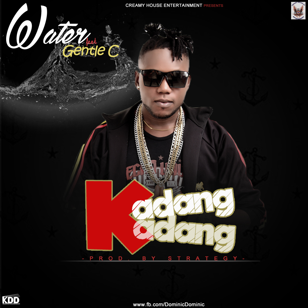 Download Water ft Gentle C - Kadang Kadang