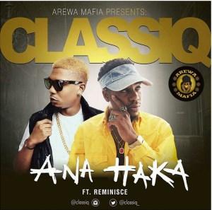 ClassiQ ft. Reminisce - Ana-Haka