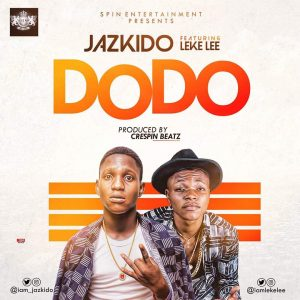Download Jazkido ft. Leke Lee - Dodo