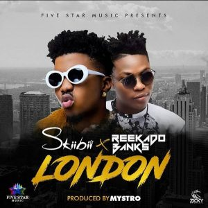 "DOWNLOAD MP3: SkiiBii ft. Reekado Banks – ""London"" [Prod. By Mystro]"