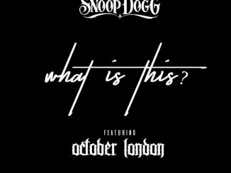 Snoop Dogg - What Is This Ft October London