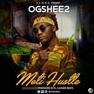 Ogshee2 - Moti Hustle
