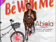 Abiola - Be With Me