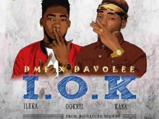 D.M.F x Davolee - I.O.K (Ileka Ookril Kasa)
