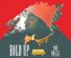 Download Tobi Smallz Hold Up