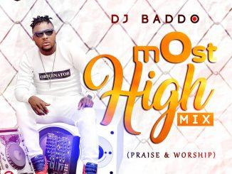 Dj Baddo - Most High Mix (Praise & Worship)