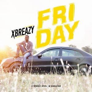 Xbreazy - Friday