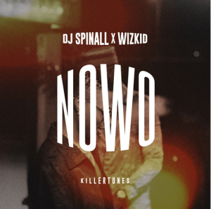 DJ Spinall Nowo ft Wizkid