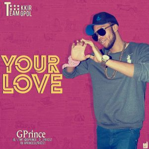 Gprince - Your Love