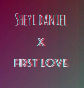 Sheyi Daniel - First Love