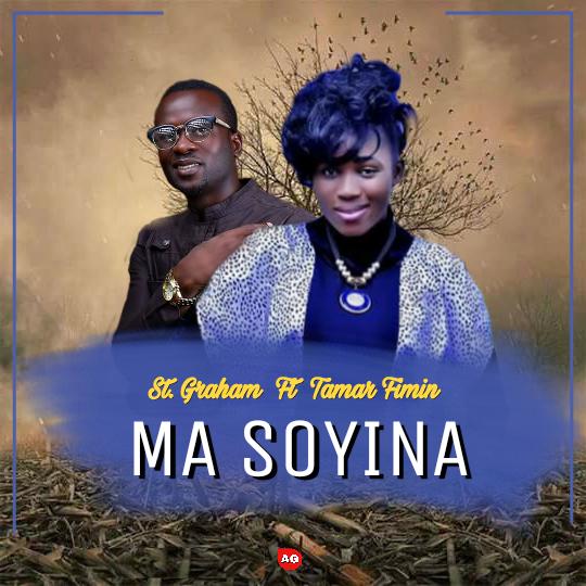 St. Graham ft Tamar Fimin – Ma Soyina [Gospel]