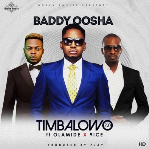 Baddy Oosha ft. Olamide & 9ice – Timbalowo 2.0