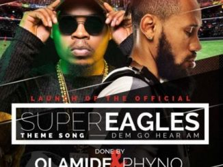 "Olamide x Phyno – Road To Russia 2018 ""Dem Go Hear Am"""