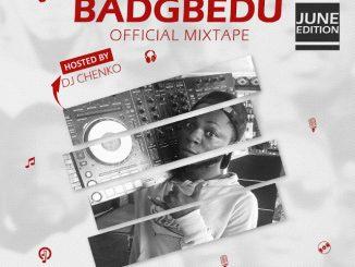 Dj Chenko - Badgbedu Official Mixtape (June Mixtape)