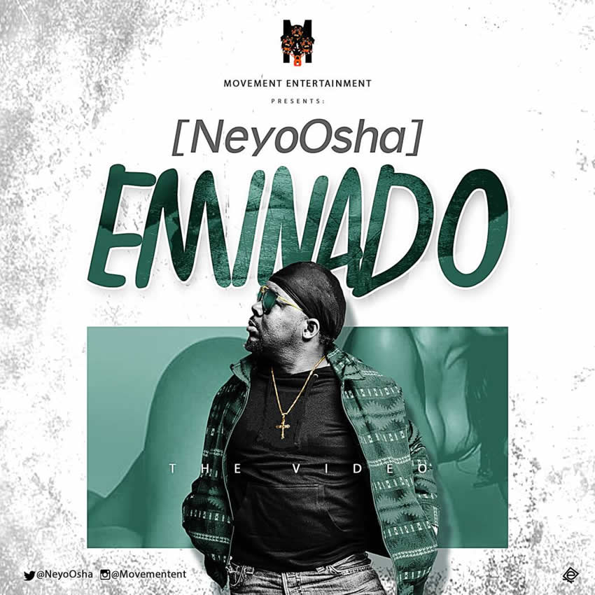 NeyoOsha (@NeyoOsha247) – Eminado (Prod. By Damespro)