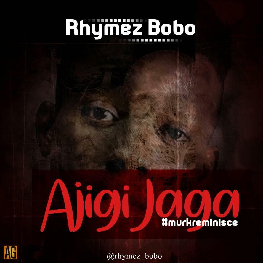 Rhymez Bobo - Ajigijaga Cover