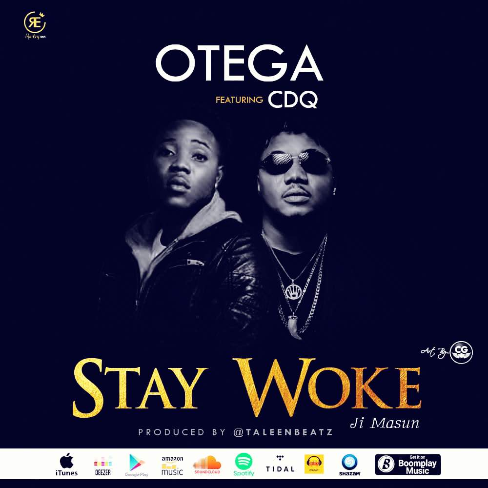 Otega ft. CDQ - Stay Woke (Ji Masun)