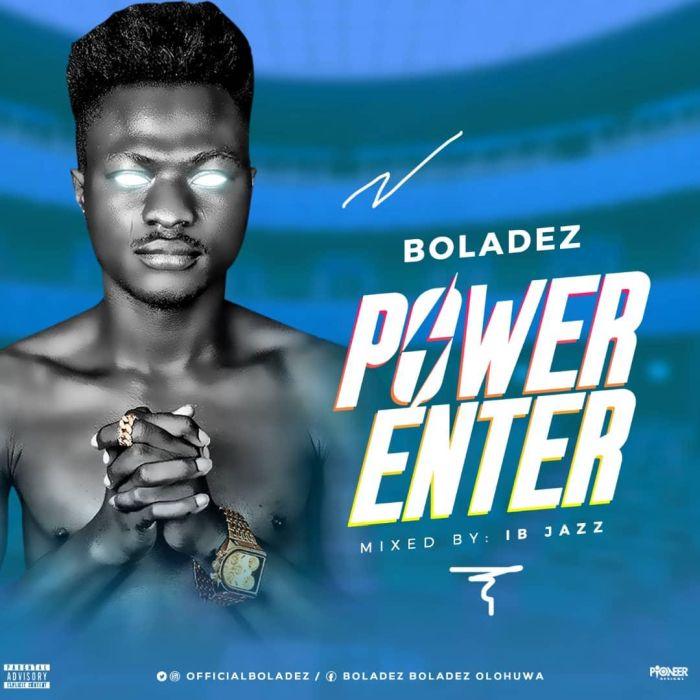 Boladez – Power Enter