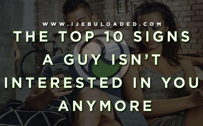 The Top 10 Signs A Guy Isn't Interested In You Anymore